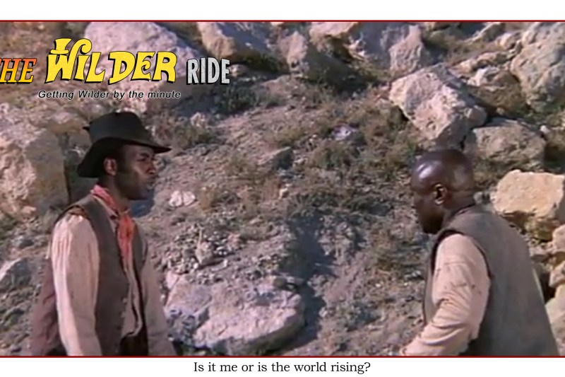 Blazing Saddles Episode 7: Is it me or is the world rising?