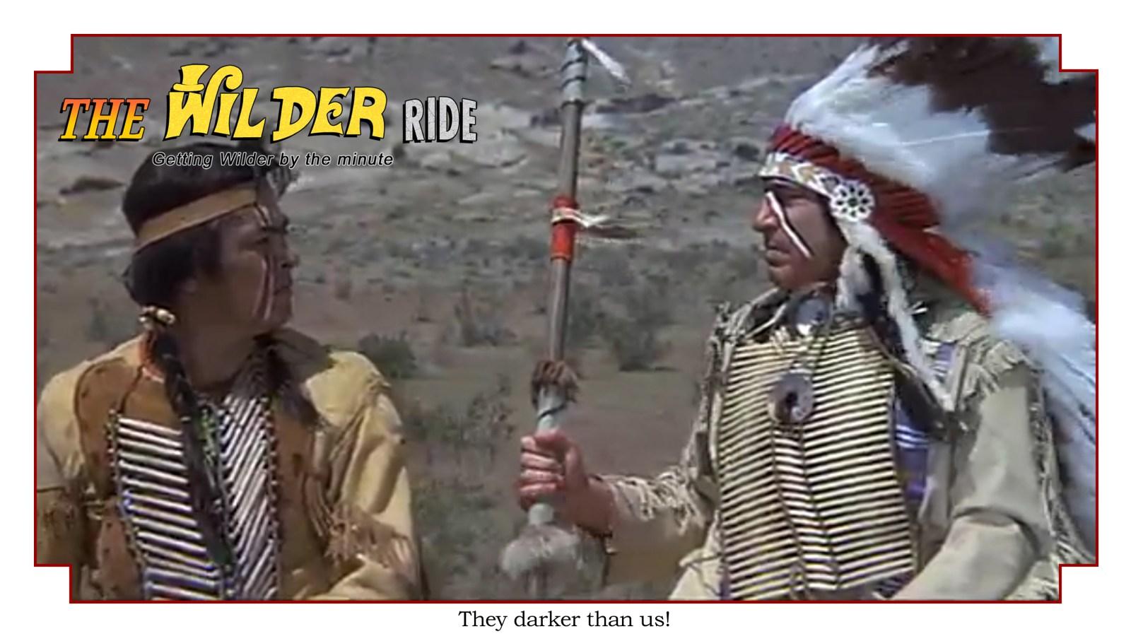 They darker than us - Blazing Saddles