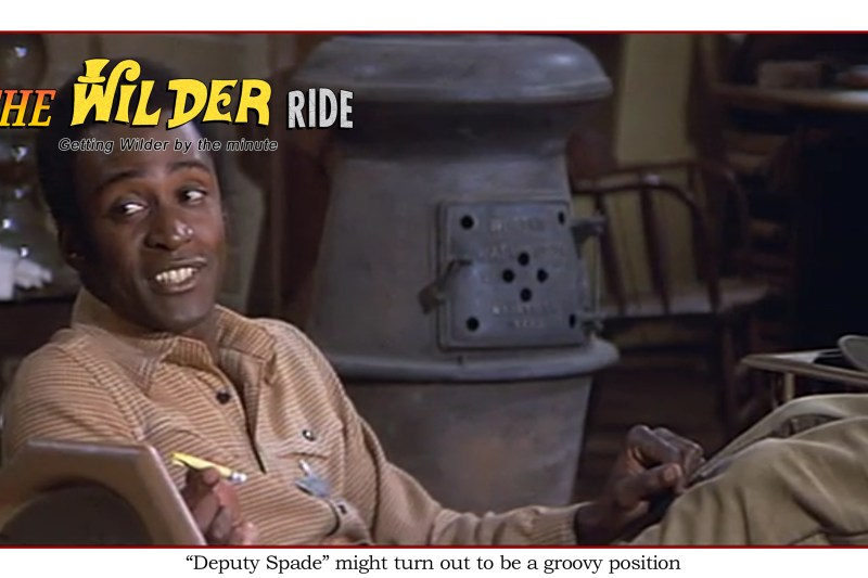 Blazing Saddles episode 44: Deputy Spade might turn out to be a groovy position