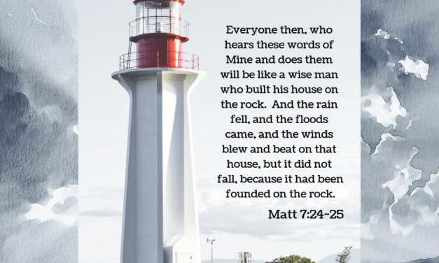 Matthew 7:24-27 – Building Your House on Solid Ground