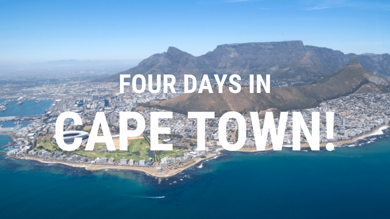 Four Days In Cape Town