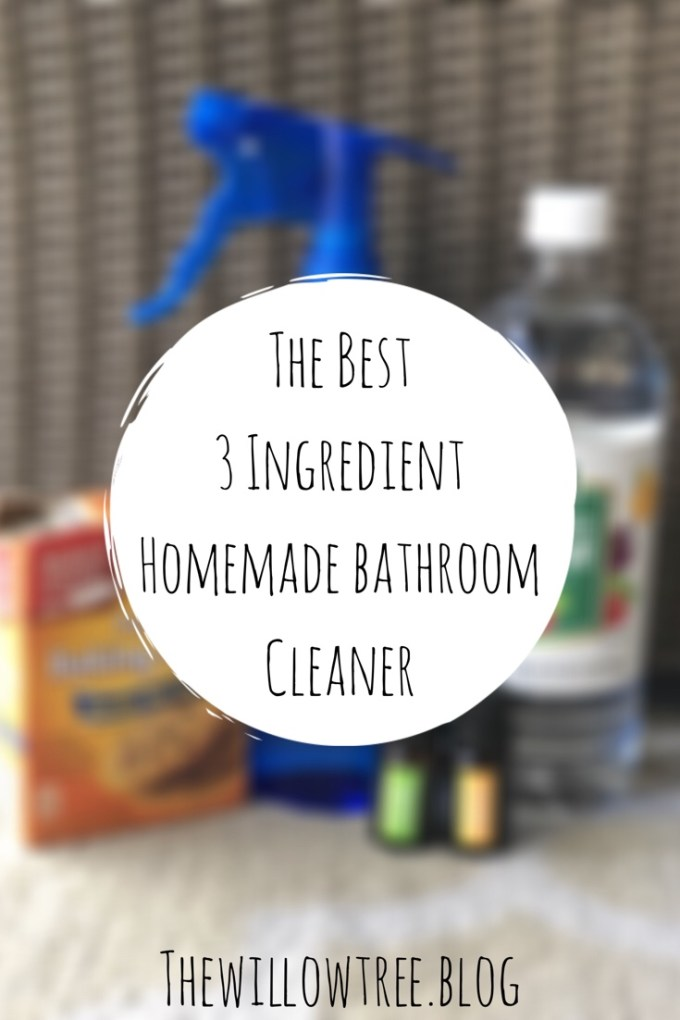 The Best 3 Ingredient Homemade Bathroom Cleaner - The Willow ...