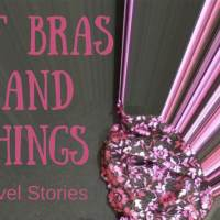 Of bras and things - 5 stories of traveling boobs