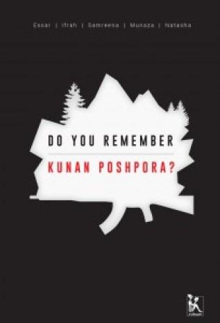 Do You Remember Kunan Poshpora?, by Essar, Ifrah, Samreena, Munaza and Natasha. Zubaan Pvt Ltd.