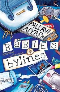 Pallavi Aiyar<br /> <em>Babies and Bylines: Parenting on the Move </em> <br /> HarperCollins India, 2016