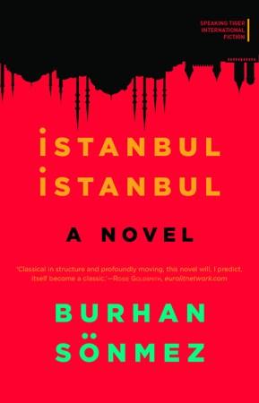 Istanbul Istanbul Burhan Sönmez Speaking Tiger Books, 2016