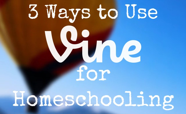 3 Ways to Use Vine for Homeschooling