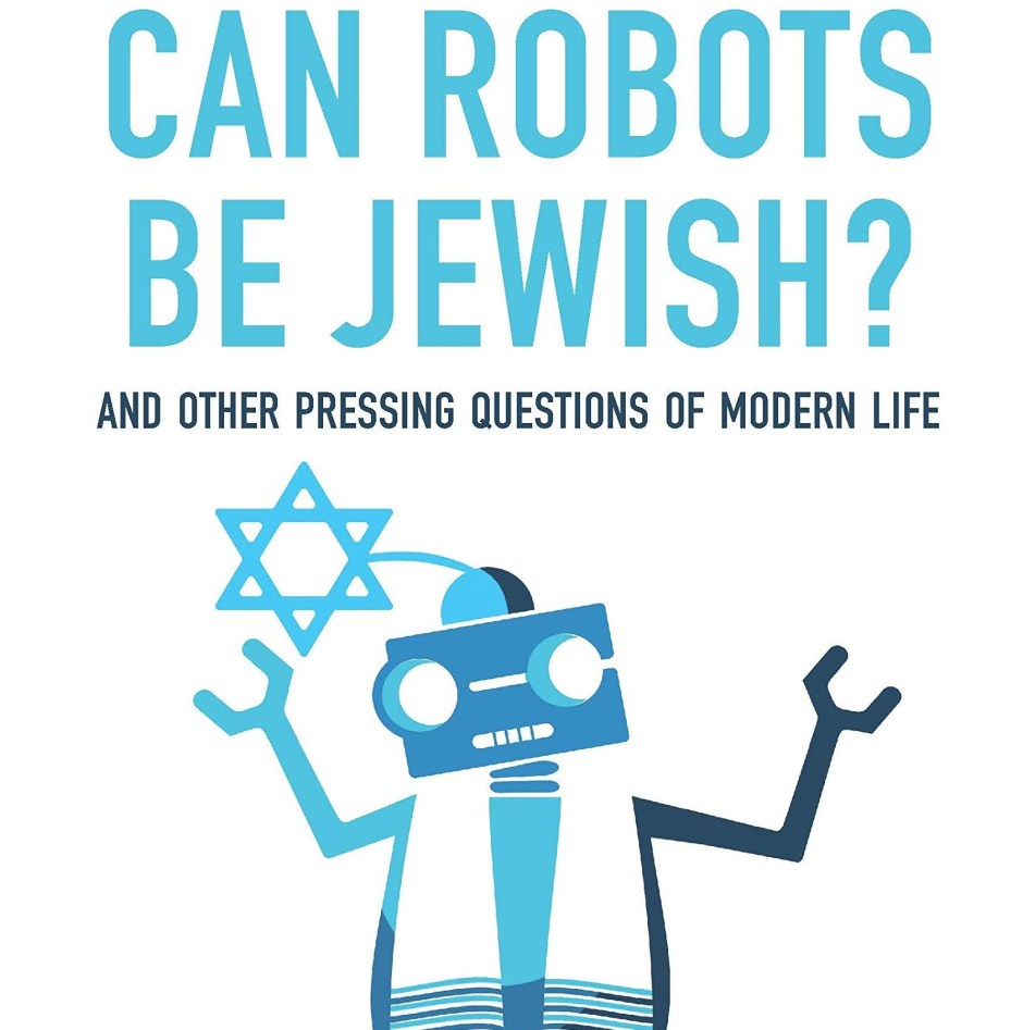 "An Interview With The Editor Of ""Can Robots Be Jewish"""