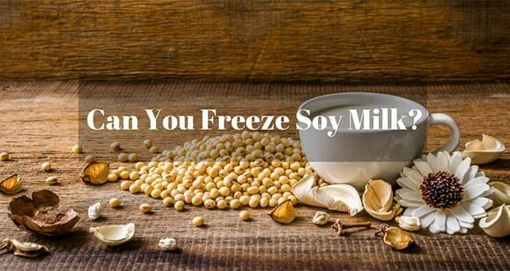 Can You Freeze Soy Milk