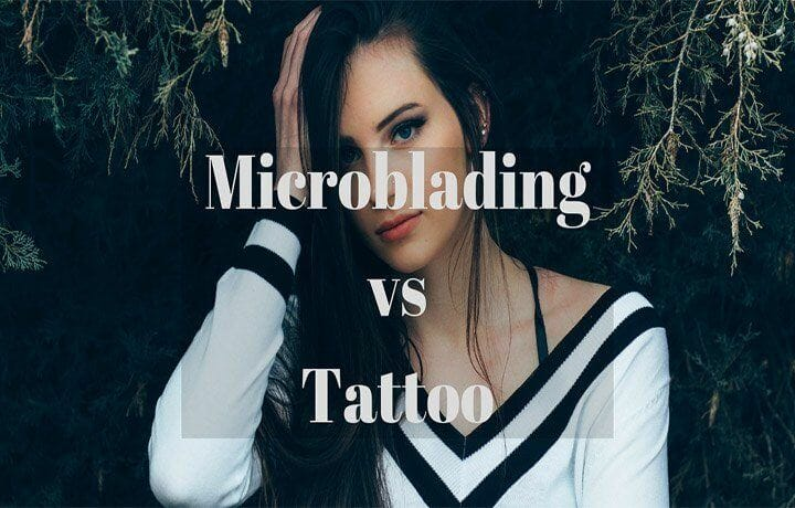 Microblading vs Tattoo: Which is Better for You?