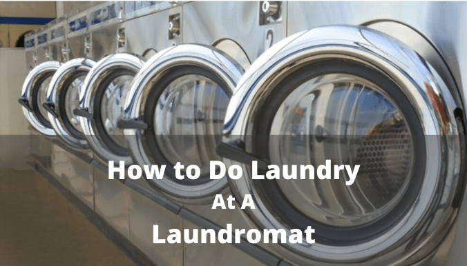 How to Do Laundry At A Laundromat