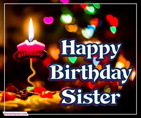 beautiful-happy-birthday-sister-images-wishing-pics-wishes-wallpapers-e-card-greetings-pictures-for-whatsapp-status