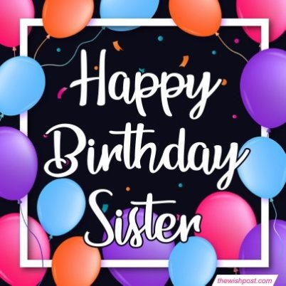best-happy-birthday-wishes-for-sister-e-greeting-card-images-with-balloons-wallpaper-pictures-photos-free-download