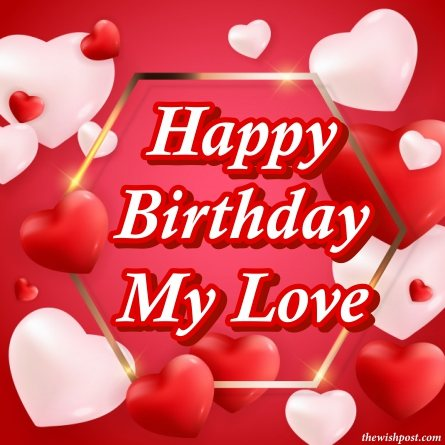 lovely-happy-birthday-my-love-girlfriend-wishes-images-red-white-heart-wallpaper-greeting-cards-for-love-facebook