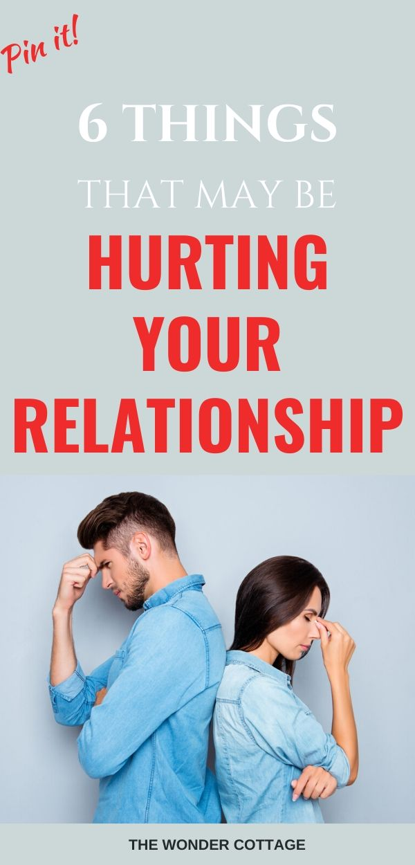 things that could be hurting your relationship