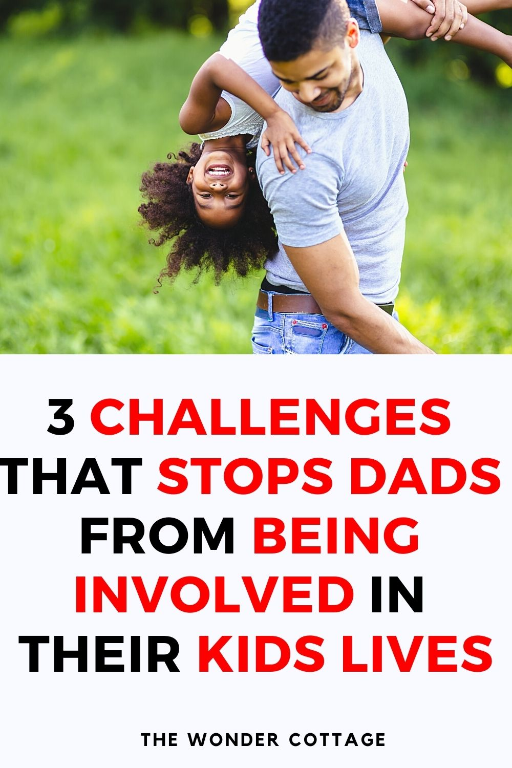 3 challenges that stops dads from being involved in their kids lives