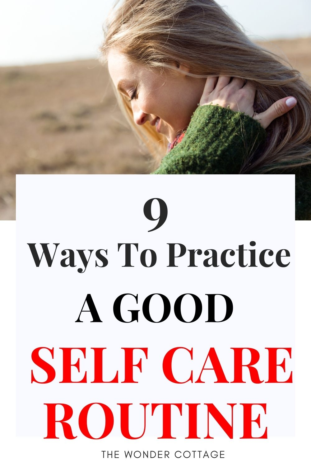 9 ways to practice a good self care routine