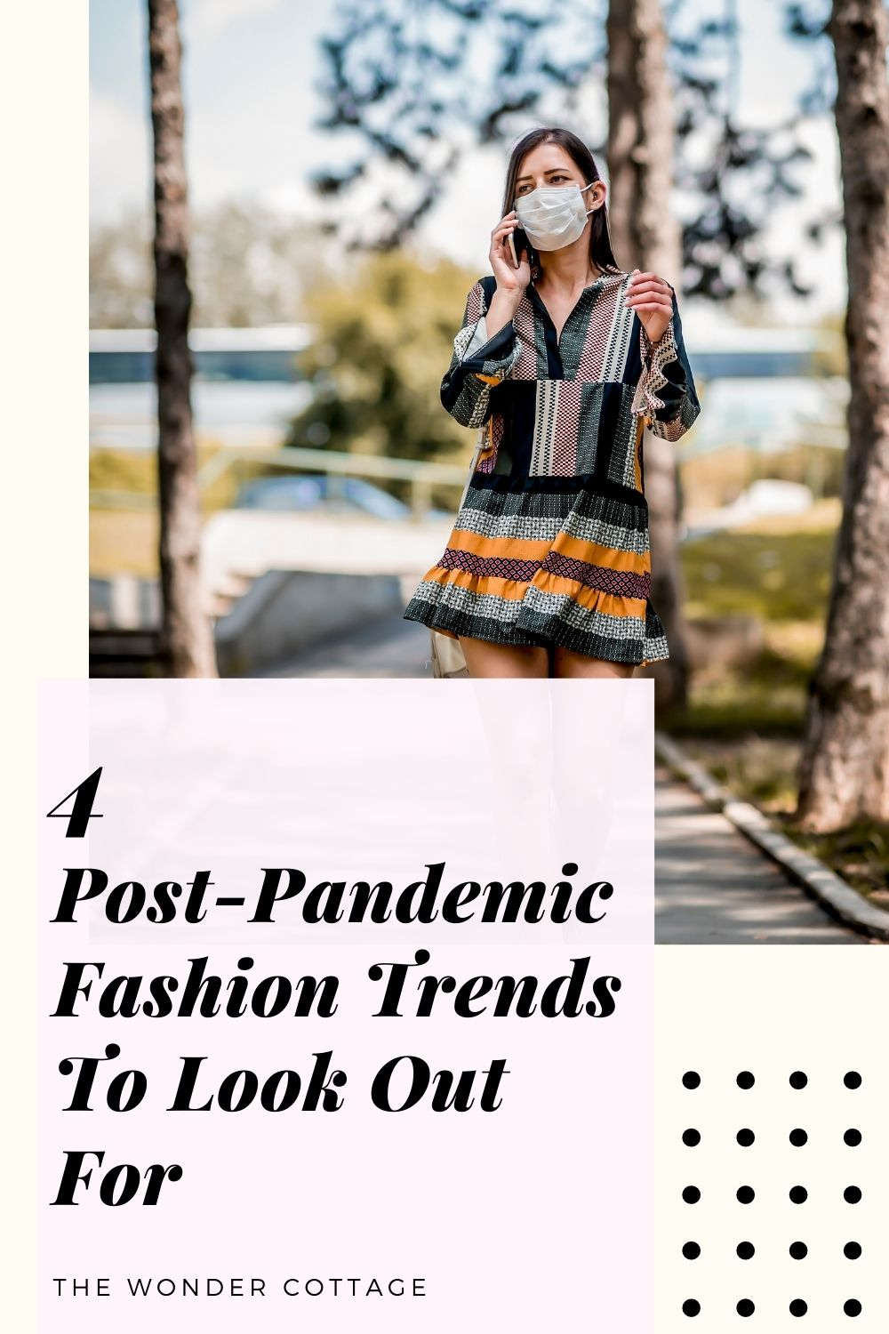 4 Post-Pandemic Fashion Trends To Look Out For