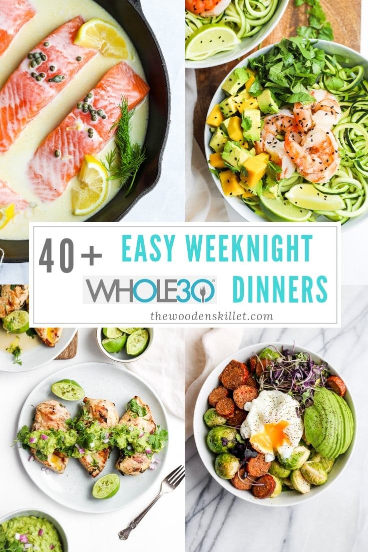 40+ Easy Weeknight Whole30 Dinners - a roundup of your favorite easy weeknight meals that are all Whole30 compliant! #whole30 #healthy #dairyfree #easyweeknight #dinnerrecipes
