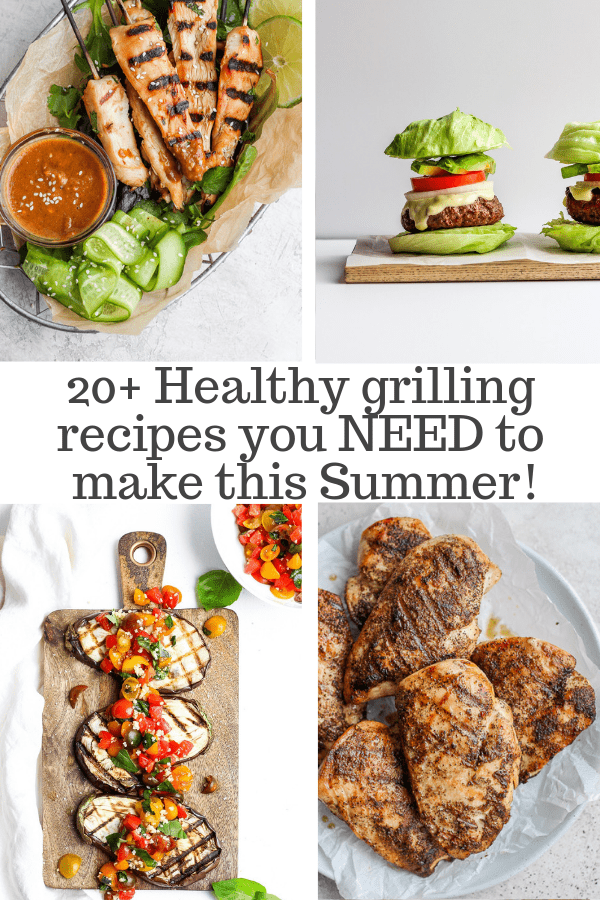 20 Easy + Healthy Grilling Recipes