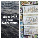 Feria de Patchwork en Sitges 2018 Marzo del 8 al 11