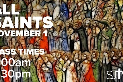 All Saints Mass Times at SJTW