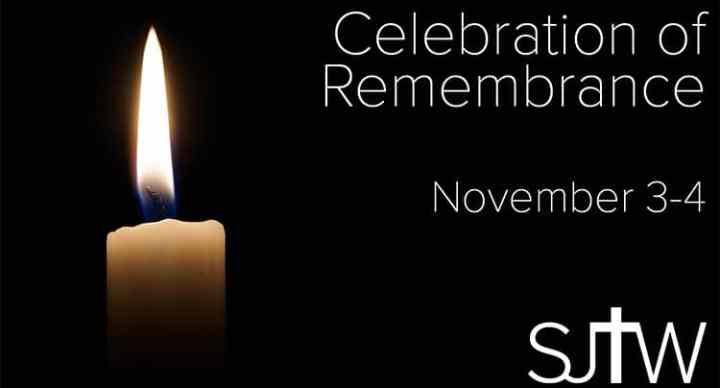 Celebration of Remembrance Nov 3-4