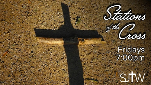 Stations of the Cross Fridays at 7:00pm