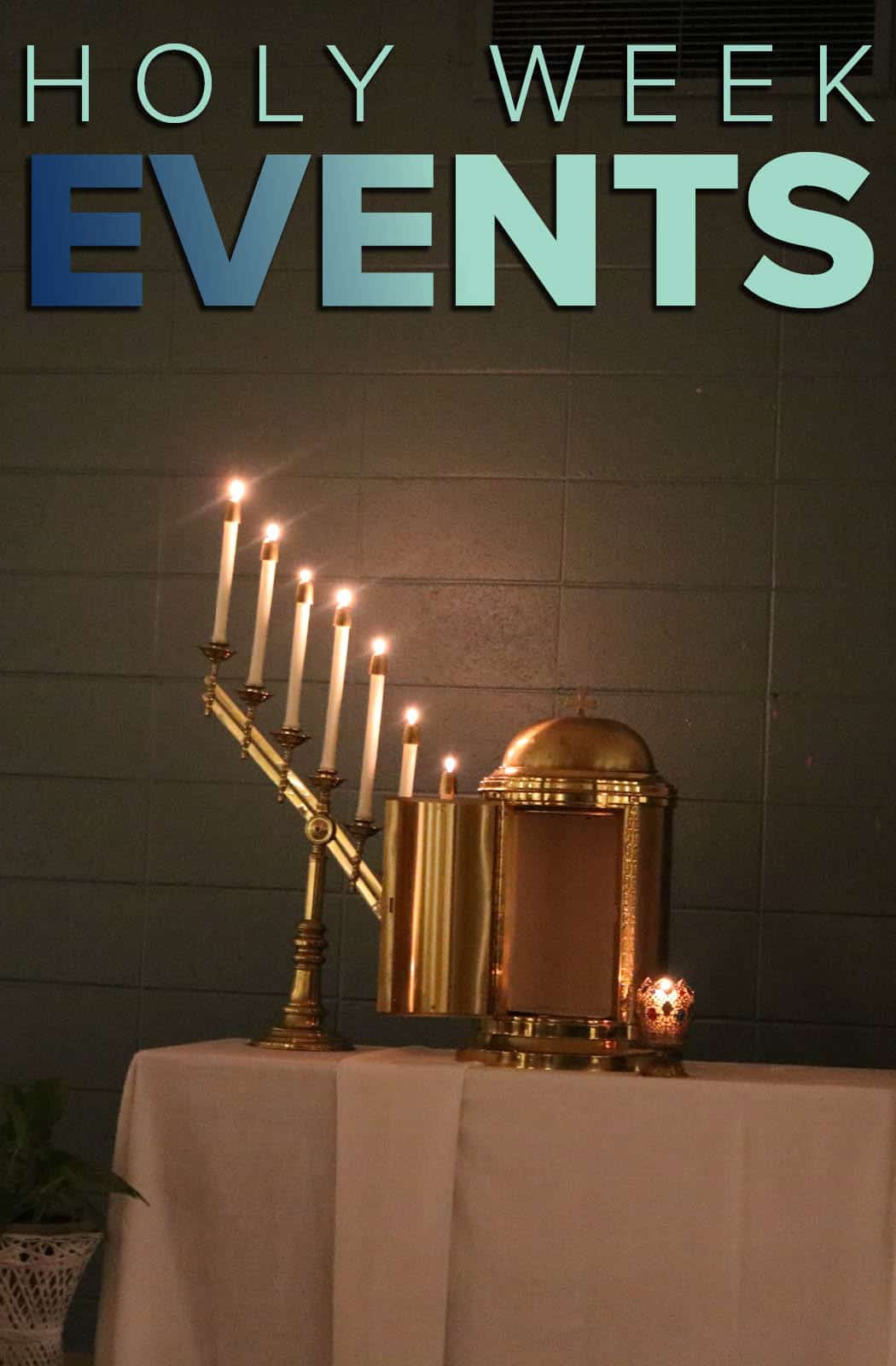 Upcoming Events for Holy Week