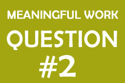 Finding meaningful work: Question #2