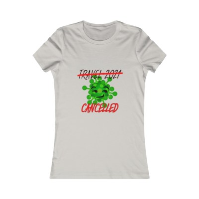 Travel 2021 Cancelled | Women's Slim Fit Tee
