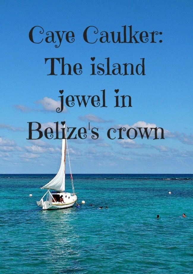 Caye Caulker_ The island jewel in Belizes crown