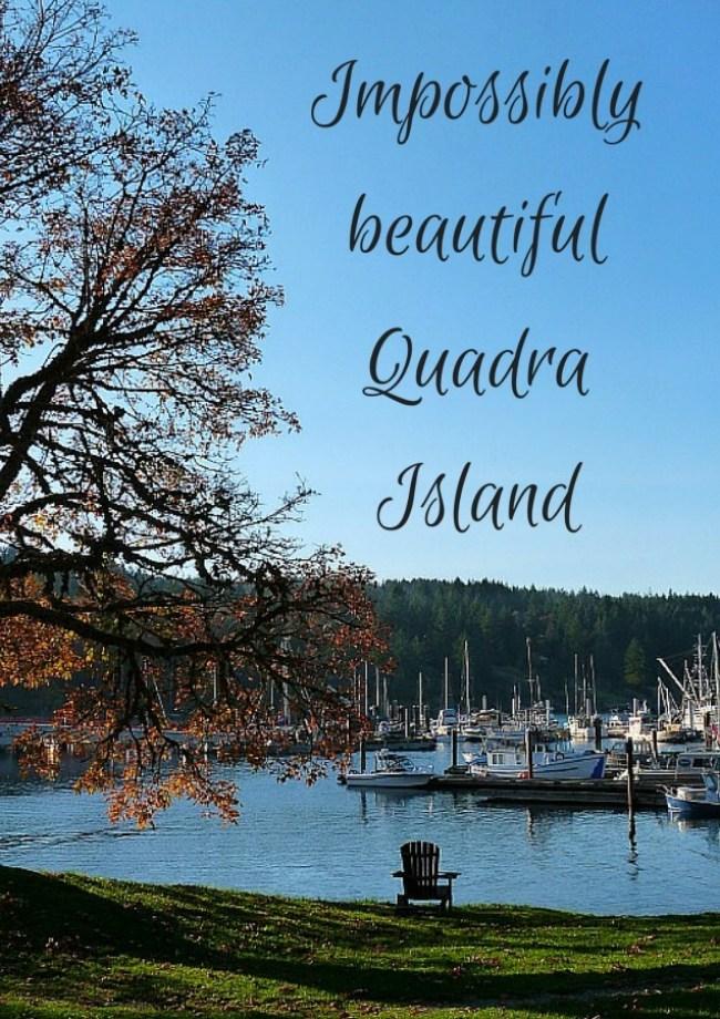 Impossibly beautiful Quadra Island