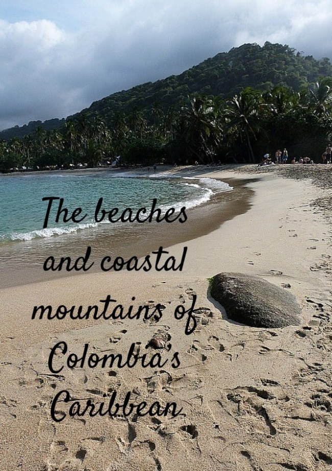 The beaches and coastal mountains of Colombia's Caribbean