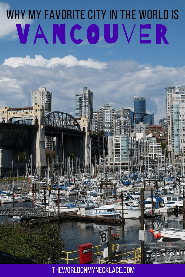 Why Vancouver is my favorite city in the world