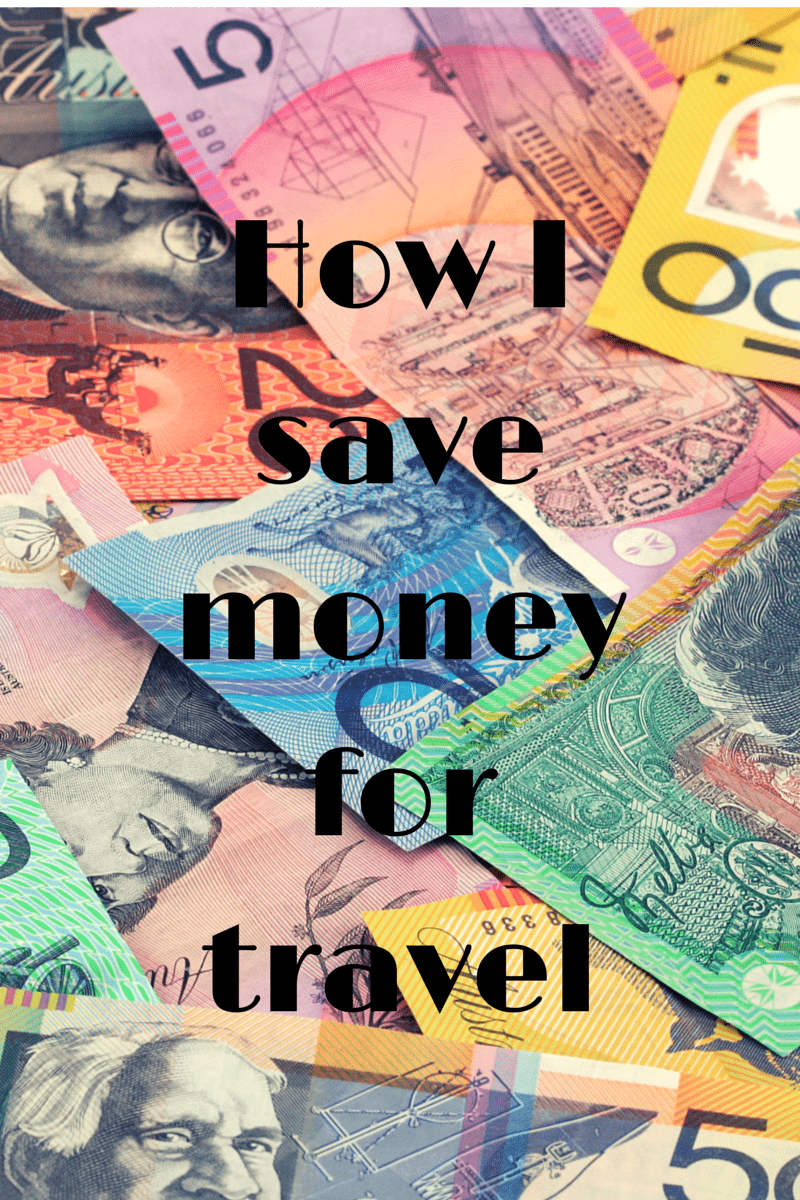 How I Save Money for Travel