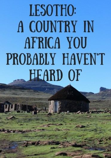 Lesotho: A Country in Africa you Probably Haven't Heard of