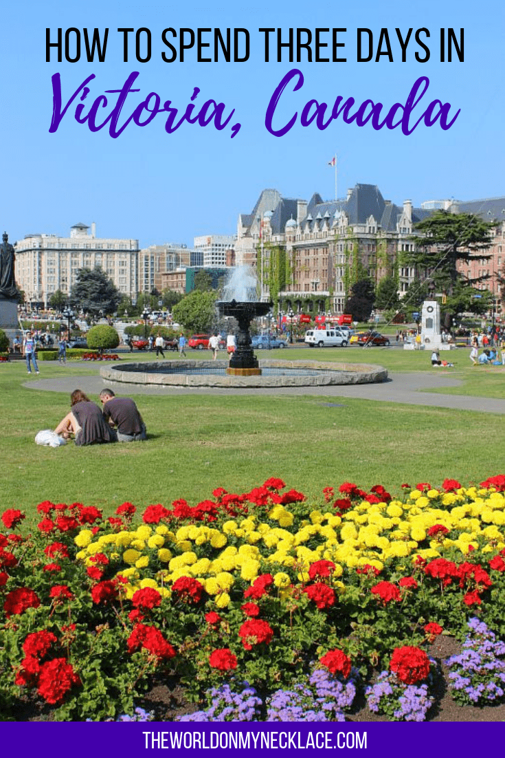 How to Spend Three Days in Victoria, Canada