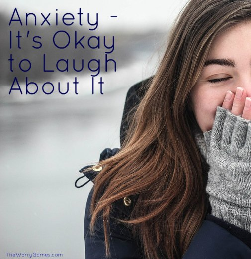 Anxiety Laugh About It