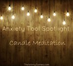 Anxiety Tool Spotlight – Candle Meditation