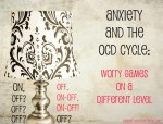 Anxiety and The OCD Cycle – Worry Games On A Different Level