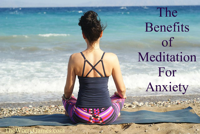 The Benefits of Meditation for Anxiety
