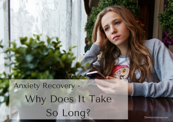 Anxiety Recovery - Why Does It Take So Long?