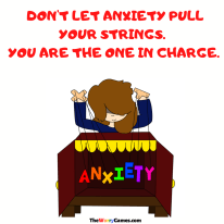 Anxiety cannot exist without your input. Remember that you are the one who sets the stage for anxiety to appear. Never allow your anxiety to be the boss. -AnnaLisa Scott