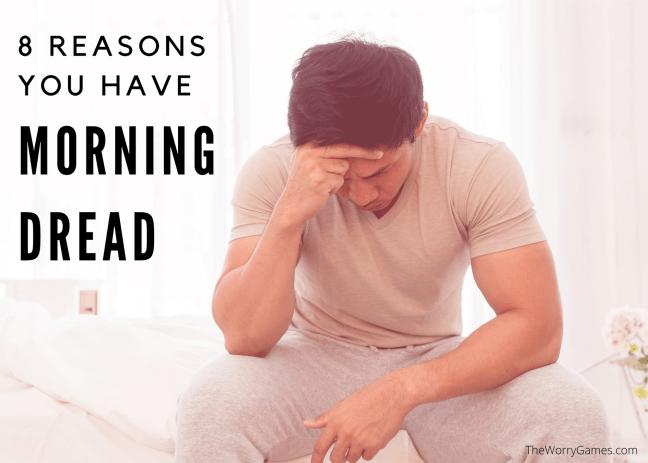 Reasons Morning Dread
