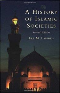 A History of Islamic Societies (Ira Lapidus) • The Worthy House