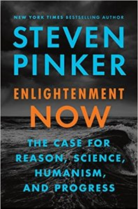 Enlightenment Now: The Case for Reason, Science, Humanism, and