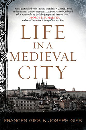 Life in a Medieval City (Frances Gies and Joseph Gies) • The Worthy