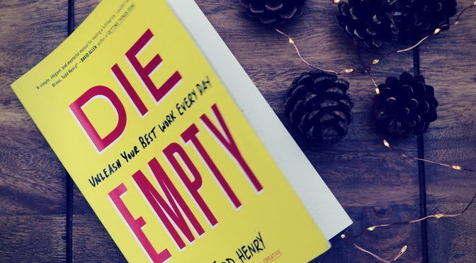Book Of The Week: Die Empty By Todd Henry