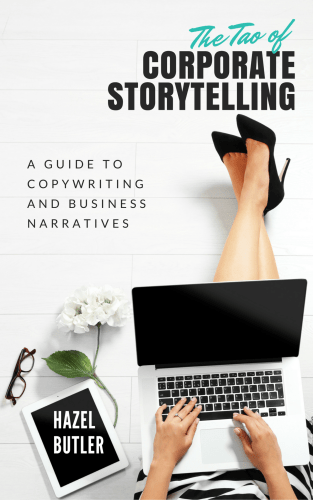 The Tao of Corporate Storytelling: A Guide to Copywriting and Business Narrative by Hazel Butler lessons about being an entrepreneur